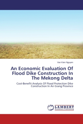 An Economic Evaluation Of Flood Dike Construction In The Mekong Delta | Dodax.nl