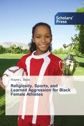 Religiosity, Sports, and Learned Aggression for Black Female Athletes   Dodax.ch