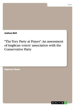 """""""The Tory Party at Prayer"""". An assessment of Anglican voters' association with the Conservative Party 