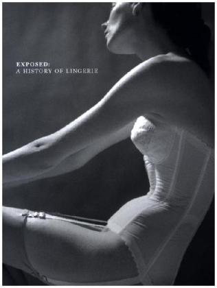 Exposed - A History of Lingerie | Dodax.ch