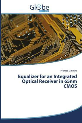 Equalizer for an Integrated Optical Receiver in 65nm CMOS | Dodax.co.uk