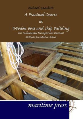 A Practical Course in Wooden Boat and Ship Building | Dodax.ch