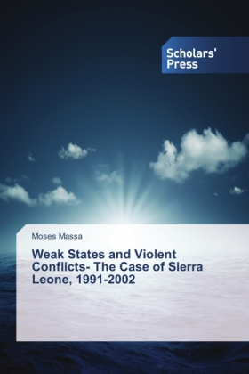 Weak States and Violent Conflicts- The Case of Sierra Leone, 1991-2002   Dodax.pl