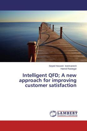 Intelligent QFD; A new approach for improving customer satisfaction | Dodax.pl