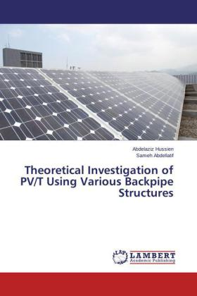 Theoretical Investigation of PV/T Using Various Backpipe Structures | Dodax.de