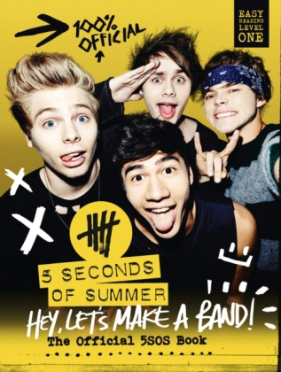 5 Seconds of Summer: Hey, Let's Make a Band!: The Official 5SOS Book | Dodax.fr