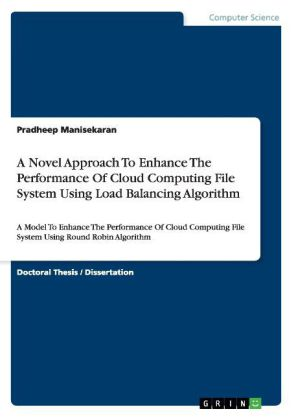 A Novel Approach To Enhance The Performance Of Cloud Computing File System Using Load Balancing Algorithm | Dodax.ch