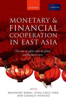 Monetary and Financial Cooperation in East Asia | Dodax.at