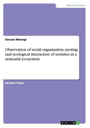 Observation of social organization, nesting and ecological interaction of termites in a semi-arid ecosystem | Dodax.ch
