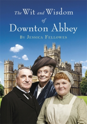 The Wit and Wisdom of Downton Abbey | Dodax.de