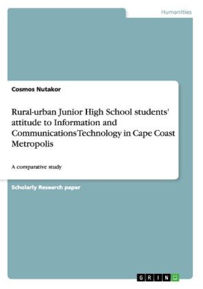 Rural-urban Junior High School students' attitude to Information and Communications Technology in Cape Coast Metropolis | Dodax.pl