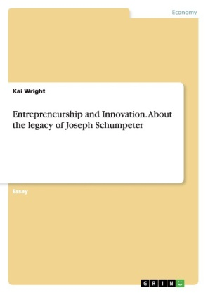 Entrepreneurship and Innovation. About the legacy of Joseph Schumpeter | Dodax.ca