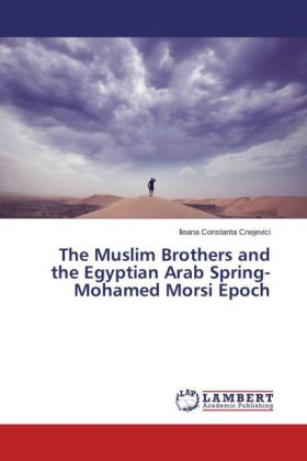 The Muslim Brothers and the Egyptian Arab Spring- Mohamed Morsi Epoch | Dodax.ch