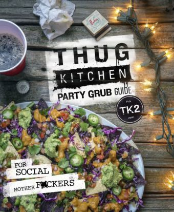 Thug Kitchen Party Grub Guide | Dodax.at