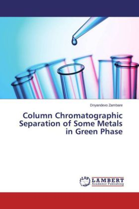 Column Chromatographic Separation of Some Metals in Green Phase | Dodax.ch