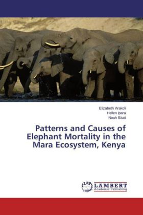 Patterns and Causes of Elephant Mortality in the Mara Ecosystem, Kenya | Dodax.ch