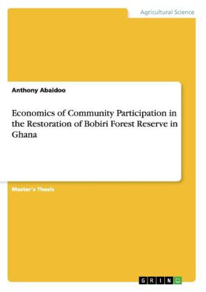 Economics of Community Participation in the Restoration of Bobiri Forest Reserve in Ghana   Dodax.ch