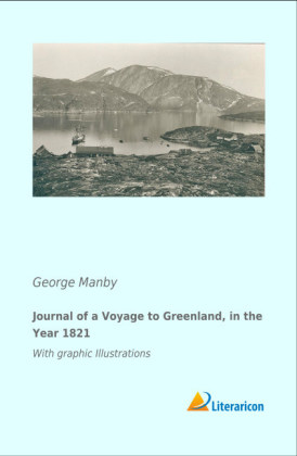 Journal of a Voyage to Greenland, in the Year 1821 | Dodax.ch