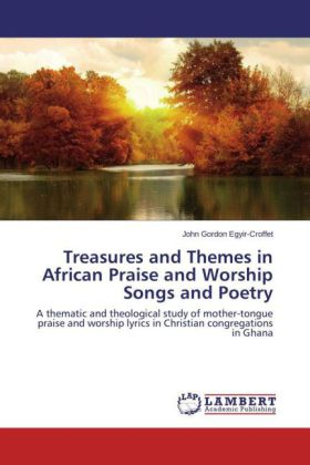Treasures and Themes in African Praise and Worship Songs and Poetry | Dodax.ch