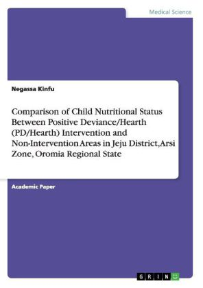 Comparison of Child Nutritional Status Between Positive Deviance/Hearth (PD/Hearth) Intervention and Non-Intervention Areas in Jeju District, Arsi Zone, Oromia Regional State   Dodax.ch