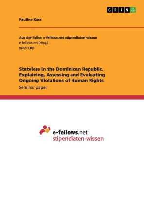 Stateless in the Dominican Republic. Explaining, Assessing and Evaluating Ongoing Violations of Human Rights | Dodax.at