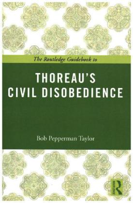 The Routledge Guidebook To Thoreau's Civil Disobedience | Dodax.ch