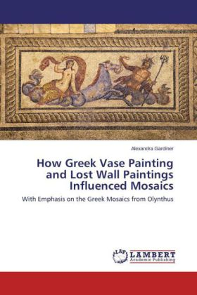 How Greek Vase Painting and Lost Wall Paintings Influenced Mosaics | Dodax.pl