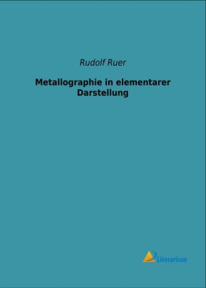 Metallographie in elementarer Darstellung | Dodax.at