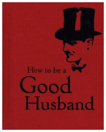How to be a Good Husband | Dodax.at