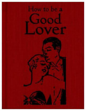 How to Be a Good Lover | Dodax.de
