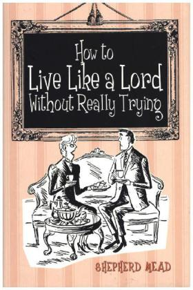 How to Live Like a Lord Without Really Trying | Dodax.at