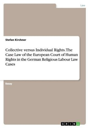 Collective versus Individual Rights. The Case Law of the European Court of Human Rights in the German Religious Labour Law Cases | Dodax.ch