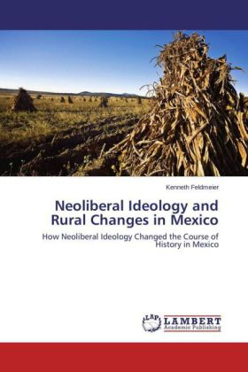 Neoliberal Ideology and Rural Changes in Mexico | Dodax.de