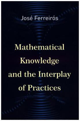 Mathematical Knowledge and the Interplay of Practices | Dodax.de