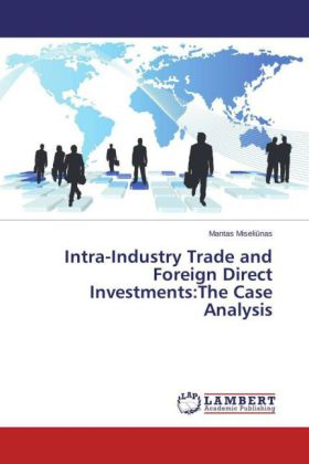 Intra-Industry Trade and Foreign Direct Investments:The Case Analysis | Dodax.pl