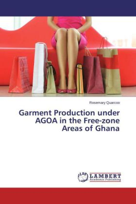 Garment Production under AGOA in the Free-zone Areas of Ghana | Dodax.at
