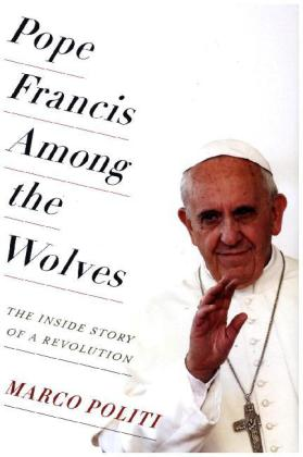 Pope Francis Among the Wolves | Dodax.at