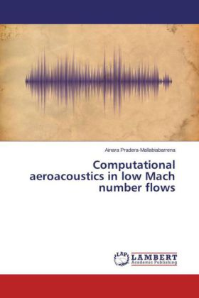 Computational aeroacoustics in low Mach number flows | Dodax.ch