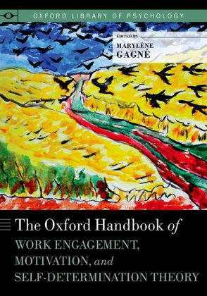 The Oxford Handbook of Work Engagement, Motivation, and Self-Determination Theory | Dodax.at