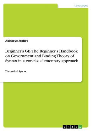 Beginner's GB. The Beginner's Handbook on Government and Binding Theory of Syntax in a concise elementary approach | Dodax.ch