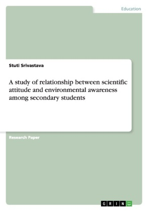 A study of relationship between scientific attitude and environmental awareness among secondary students | Dodax.at