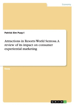 Attractions in Resorts World Sentosa. A review of its impact on consumer experiential marketing | Dodax.ca