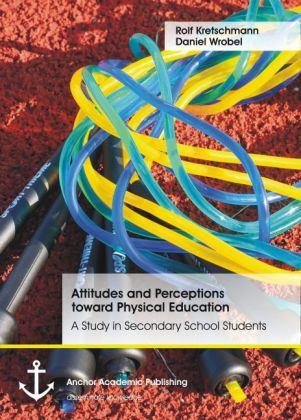 Attitudes and Perceptions toward Physical Education: A Study in Secondary School Students | Dodax.de