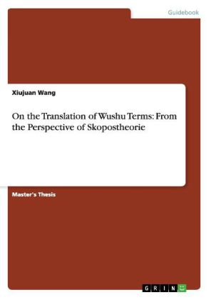 On the Translation of Wushu Terms: From the Perspective of Skopostheorie | Dodax.ch