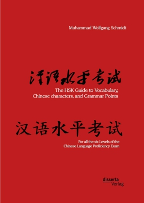 The HSK Guide to Vocabulary, Chinese characters, and Grammar Points : For all the six Levels of the Chinese Language Proficiency Exam   Dodax.pl