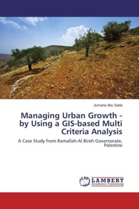 Managing Urban Growth - by Using a GIS-based Multi Criteria Analysis | Dodax.at
