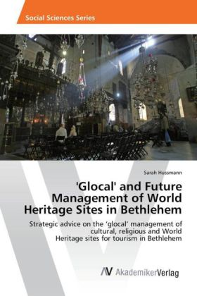 'Glocal' and Future Management of World Heritage Sites in Bethlehem   Dodax.ch