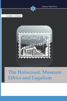 The Holocaust, Museum Ethics and Legalism | Dodax.at