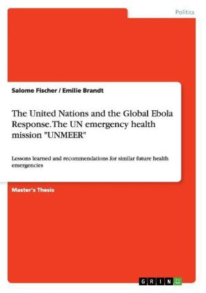 """The United Nations and the Global Ebola Response. The UN emergency health mission """"UNMEER"""" 
