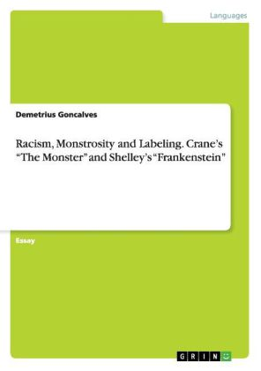 """Racism, Monstrosity and Labeling. Crane's """"The Monster"""" and Shelley's """"Frankenstein"""" 